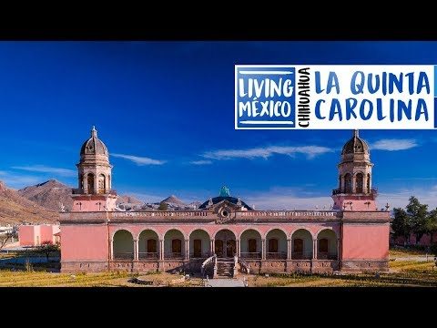 La Quinta Carolina - Chihuahua