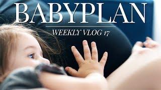 BABYPLAN | Weeky Vlog 17