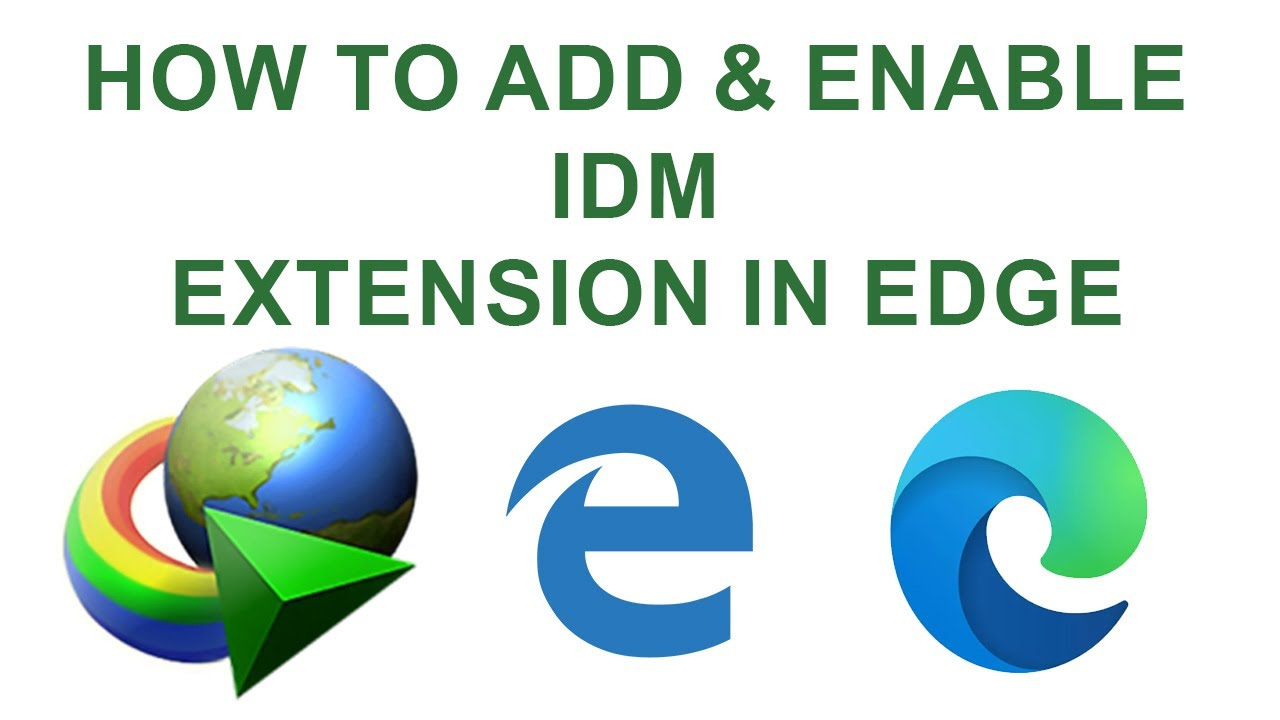 How to Add and Enable IDM Extension for Microsoft Edge 2020 - YouTube