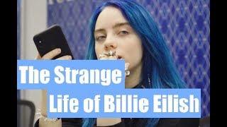 The STRANGE Life of Billie Eillish