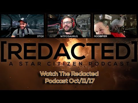 REDACTED PODCAST - 11 Oct 2017 - Star Citizen