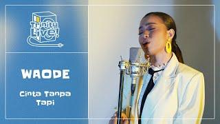 Download Waode - Cinta Tanpa Tapi | Trinity Live!