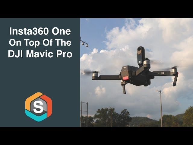 Insta360 One on top of the DJI Mavic Pro