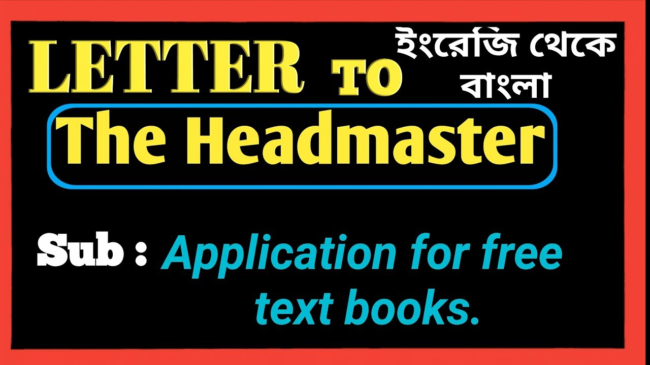 Letter to the headmaster for free textbooks in English to Bengali