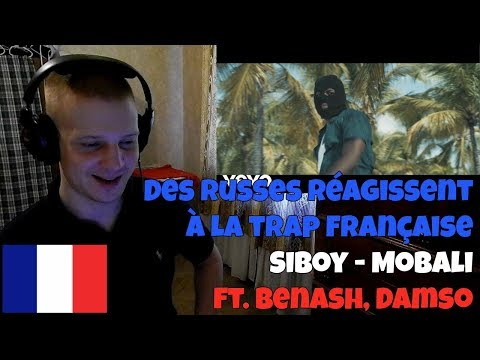 RUSSIANS REACT TO FRENCH MUSIC | Siboy - Mobali (Clip Officiel) Ft. Benash, Damso | REACTION