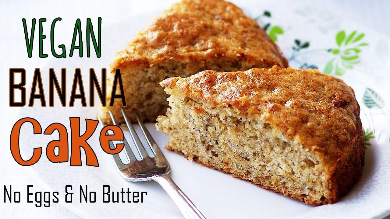 Eggless Banana Cake Recipe How To Make Vegan Banana Cake Recipe Youtube