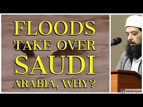Saudi Floods Another Shock & Wake Up Call?  Saudi Becoming  a Land of Sin. Signs of The End (Part 1)