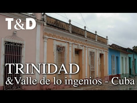 Trinidad And The Valley De Los Ingenios - A Tourist Guide Travel & Discover