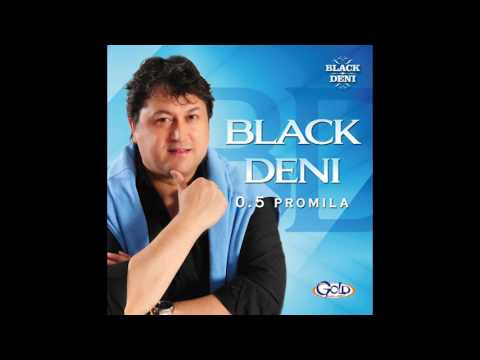 Black Deni - 0,5 promila - ( Audio 2012 )