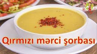 🔵 Mərci şorbası hazırlanması   qırmızı Mərci supu resepti   Merci sorbasi hazirlanmasi
