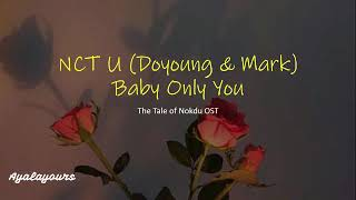 NCT U Doyoung & Mark - Baby Only You Ost The Tale of Nokdu [Han/Rom/Indo]