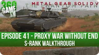 Metal Gear Solid V The Phantom Pain - Episode 41 (Proxy War without End) - S-Rank Walkthrough