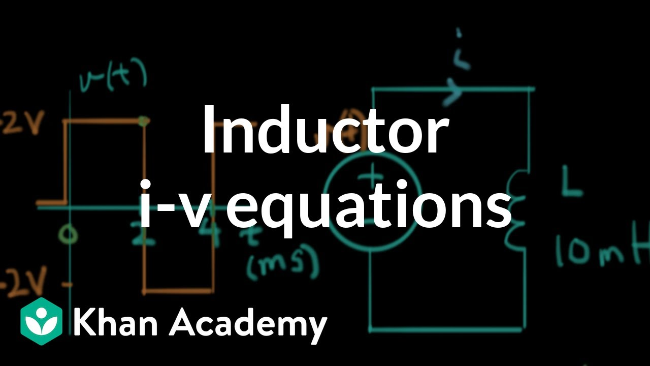 Inductor equations (video) | Khan Academy