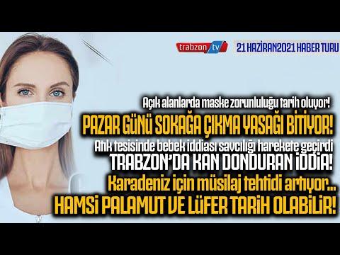 Trabzontv 21Haziran haberturu -Pazar günü sokağa çıkma yasağı bitiyor! hamsi pal