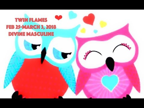 Twin Flames DIVINE MASCULINE February 25-March 3, 2018