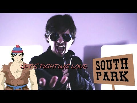 Let's Fighting Love ENGLISH VERSION South Park Cover by: Chris Allen Hess