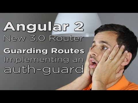Angular 2 NEW 3.0 Router - Guarding Routes with an Authentication Guard