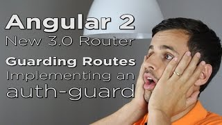 angular 2 new 3 0 router guarding routes with an authentication guard