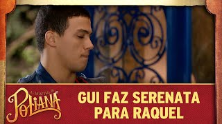 Guilherme faz serenata para Raquel | As Aventuras de Poliana
