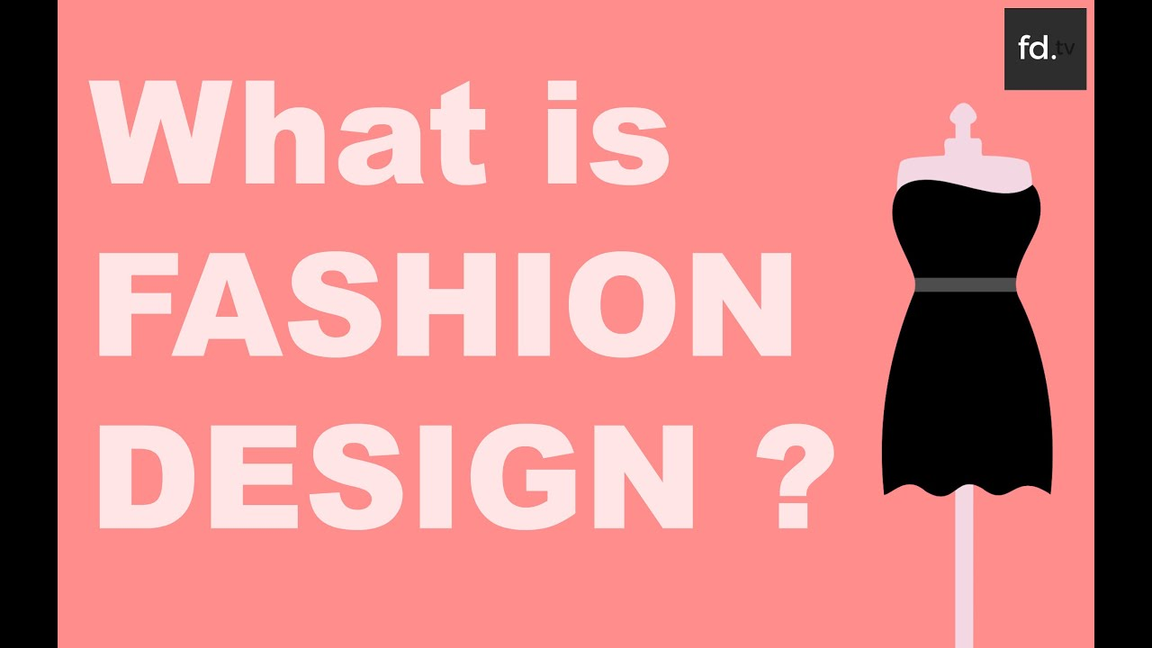 What is Fashion Design ? - YouTube