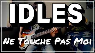 Idles - Ne Touche Pas Moi | BASS & GUITAR COVER