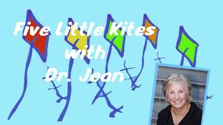 Five Little Kites with Dr  Jean