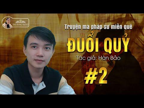 Đuổi Quỷ 2 - Truyện Ma Pháp Sư Dân Gian Hay Nguyễn Huy Kể   Đất Đồng Radio