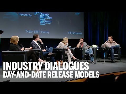 INDUSTRY DIALOGUES: DAY-AND-DATE RELEASE MODELS   TIFF Industry 2014