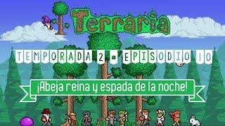 Terraria T2·EP10 | ¡ABEJA REINA Y ESPADA DE LA NOCHE LEGENDARIA! | Sita