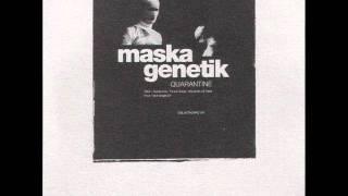 MASKA GENETIK-QUARANTINE