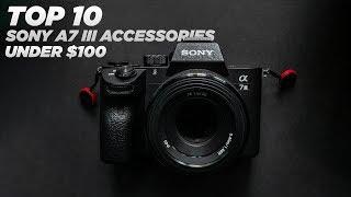 TOP 10 SONY A7 III ACCESSORIES under $100 | Mirrorless Camera