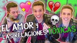 EL AMOR Y LAS RELACIONES TOXICAS - Pablo Agustin