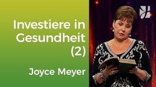 Investiere in deine Gesundheit (2) – Joyce Meyer – Mit Jesus den Alltag meistern