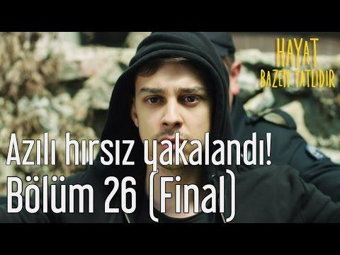 Hayat Bazen Tatlıdır 26. Bölüm (Final) - Azılı Hırsız Yakalandı!