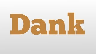 Dank meaning and pronunciation