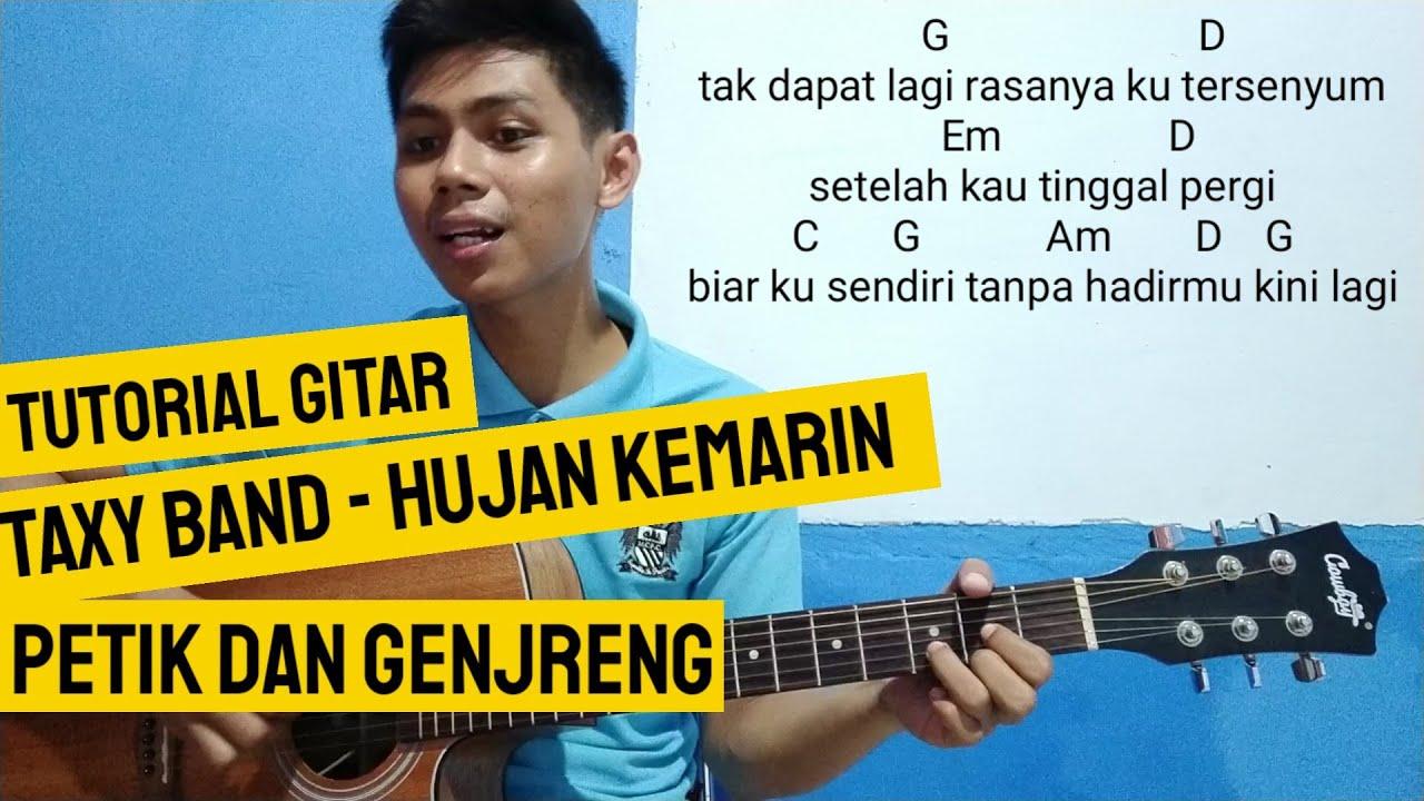 Kunci Gitar Hujan Kemarin Taxy Tutorial Gitar Petik Dan Gengreng Hujan Kemarin Youtube