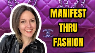 MANIFEST THROUGH FASHION! Harness Law of Attraction with your CLOTHES! BE AS IF!