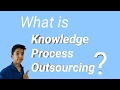[Hindi]What is Knowledge Process Outsourcing(KPO)?