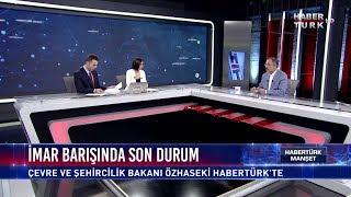 Çevre Ve Şehircilik Bakanı Mehmet Özhaseki Habertürk TV'de