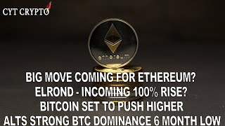Big Move For Ethereum? - Elrond Set for 100% Rise? - BTC Set To Push Higher - Altcoins Strong