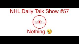 NHL Daily Talk Show #57 Nothing