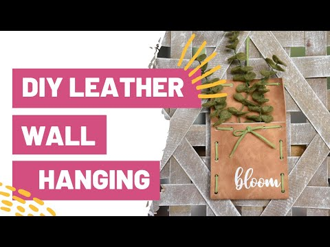 DIY Leather Wall Hanging With Cricut!