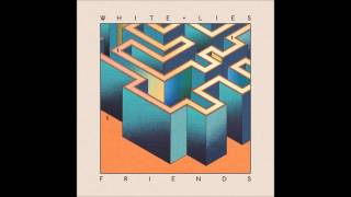 White Lies - Is My Love Enough