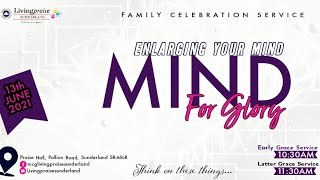 Early Grace Service || Enlarging Your Mind for Glory 2