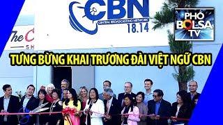 Đài Việt Ngữ CBN 18.14 tưng bừng khai trương ở Little Saigon