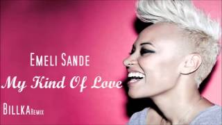 Emeli Sande -My Kind Of Love (Billka Remix)