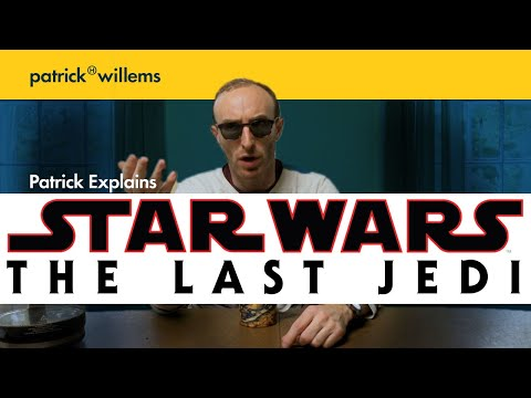 Patrick Explains STAR WARS: THE LAST JEDI (And Why It