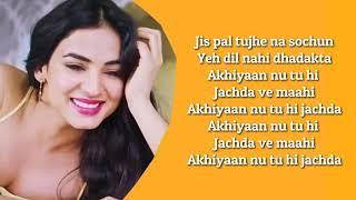 Mere Aas Paas (Lyrics) - Sonal Chauhan   Yasser Desai   Jyotica Tangri