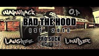 Bad The Hood - Pro-suck Industry