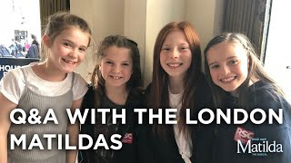 Meet The Matildas | May 2018 | Matilda The Musical